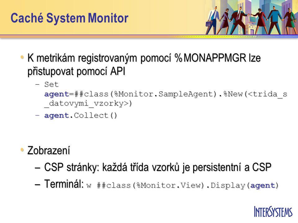Caché System Monitor K metrikám registrovaným pomocí %MONAPPMGR lze přistupovat pomocí API K metrikám registrovaným pomocí %MONAPPMGR lze přistupovat