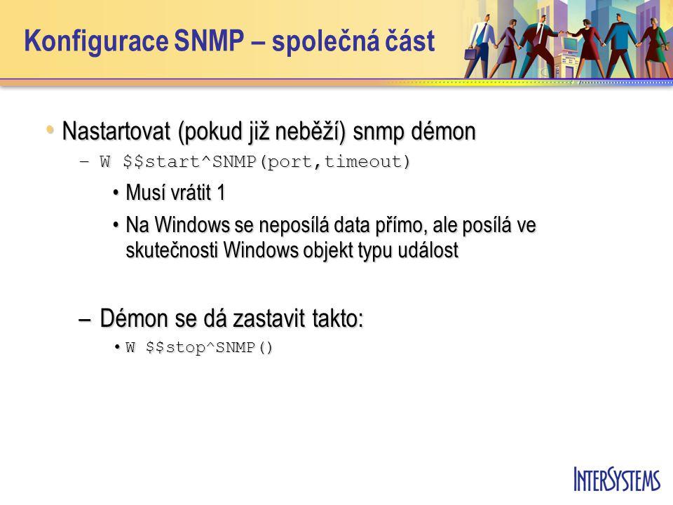 Konfigurace SNMP – společná část Nastartovat (pokud již neběží) snmp démon Nastartovat (pokud již neběží) snmp démon –W $$start^SNMP(port,timeout) Mus