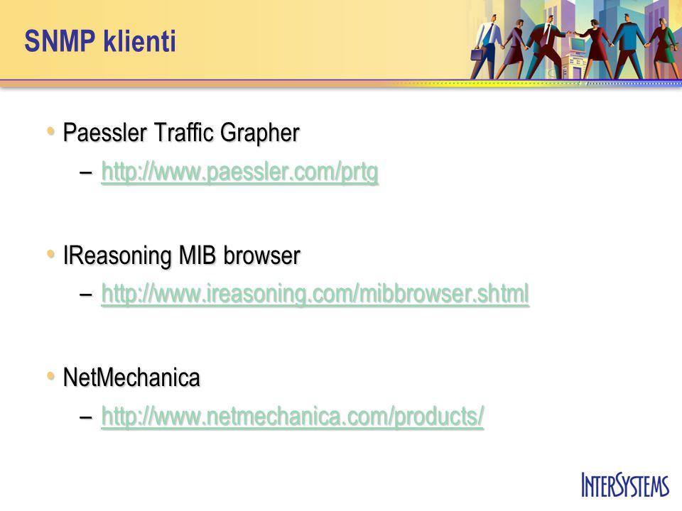 SNMP klienti Paessler Traffic Grapher Paessler Traffic Grapher –http://www.paessler.com/prtg http://www.paessler.com/prtg IReasoning MIB browser IReas