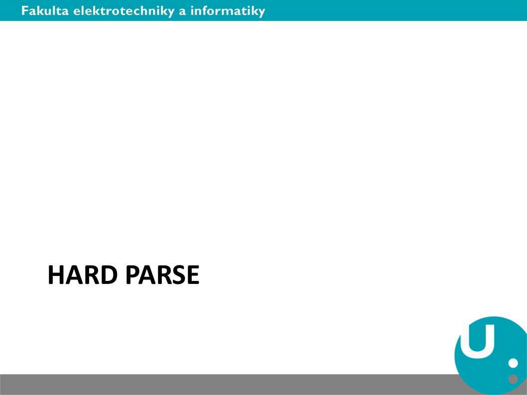 HARD PARSE