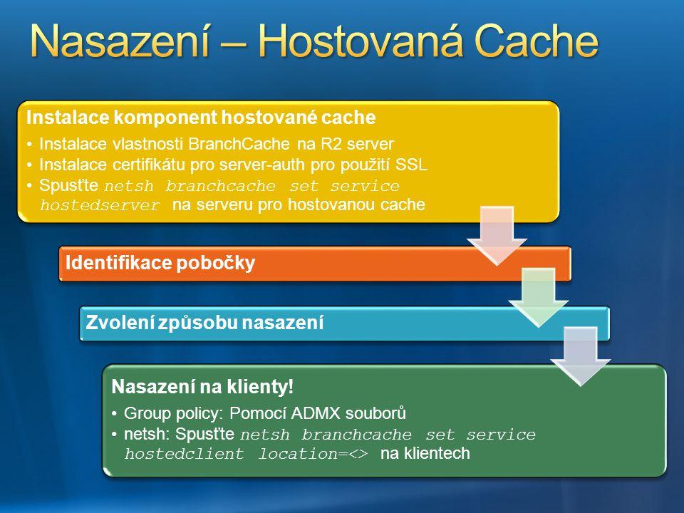 Instalace komponent hostované cache Instalace vlastnosti BranchCache na R2 serverInstalace vlastnosti BranchCache na R2 server Instalace certifikátu p