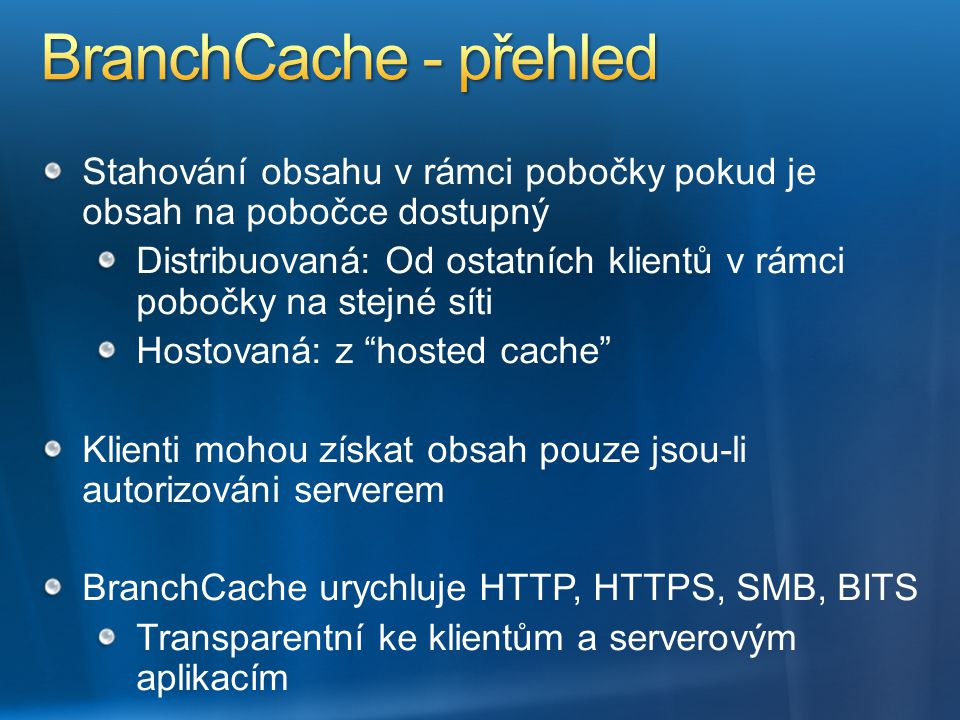 """Stahování obsahu v rámci pobočky pokud je obsah na pobočce dostupný Distribuovaná: Od ostatních klientů v rámci pobočky na stejné síti Hostovaná: z """"h"""