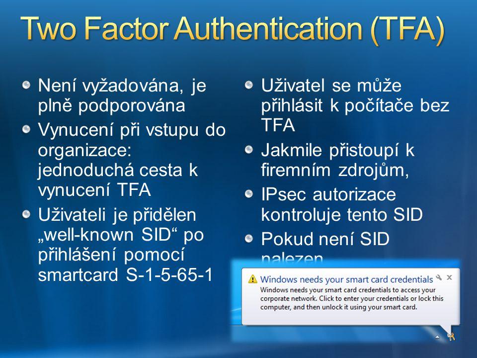 """Není vyžadována, je plně podporována Vynucení při vstupu do organizace: jednoduchá cesta k vynucení TFA Uživateli je přidělen """"well-known SID"""" po přih"""