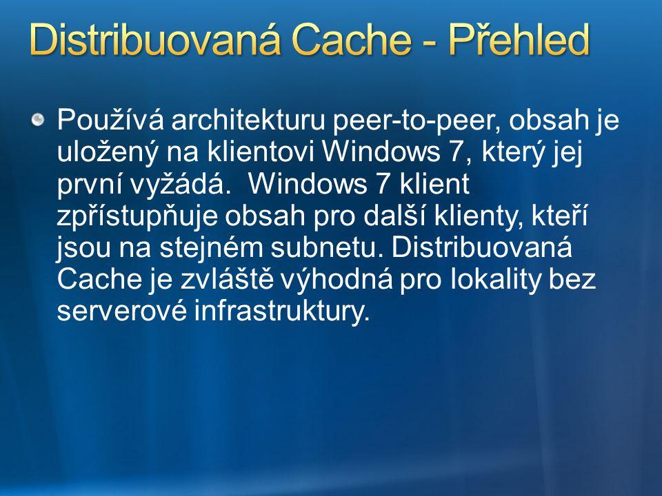 Používá architekturu peer-to-peer, obsah je uložený na klientovi Windows 7, který jej první vyžádá. Windows 7 klient zpřístupňuje obsah pro další klie
