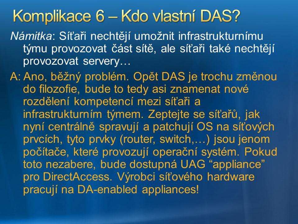 Námitka: Síťaři nechtějí umožnit infrastrukturnímu týmu provozovat část sítě, ale síťaři také nechtějí provozovat servery… A: Ano, běžný problém. Opět