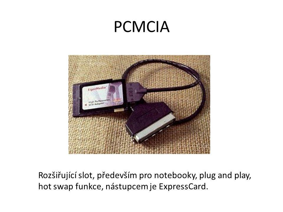 PCMCIA Rozšiřující slot, především pro notebooky, plug and play, hot swap funkce, nástupcem je ExpressCard.