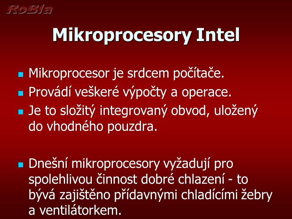 Mikroprocesory Intel Mikroprocesor je srdcem počítače. Mikroprocesor je srdcem počítače. Provádí veškeré výpočty a operace. Provádí veškeré výpočty a