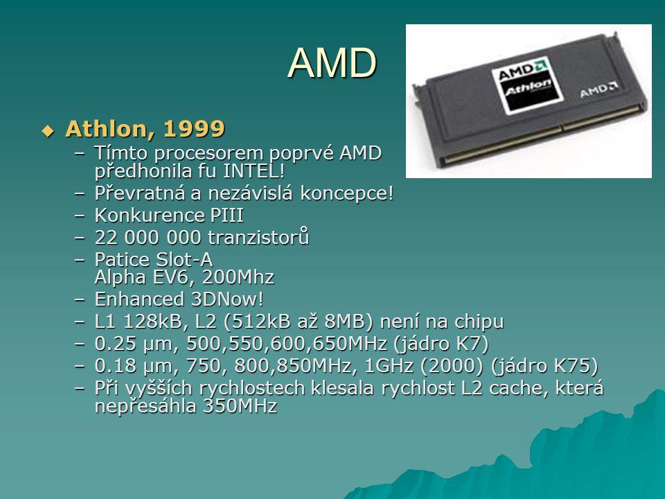 AMD  Athlon, 1999 –Tímto procesorem poprvé AMD předhonila fu INTEL.