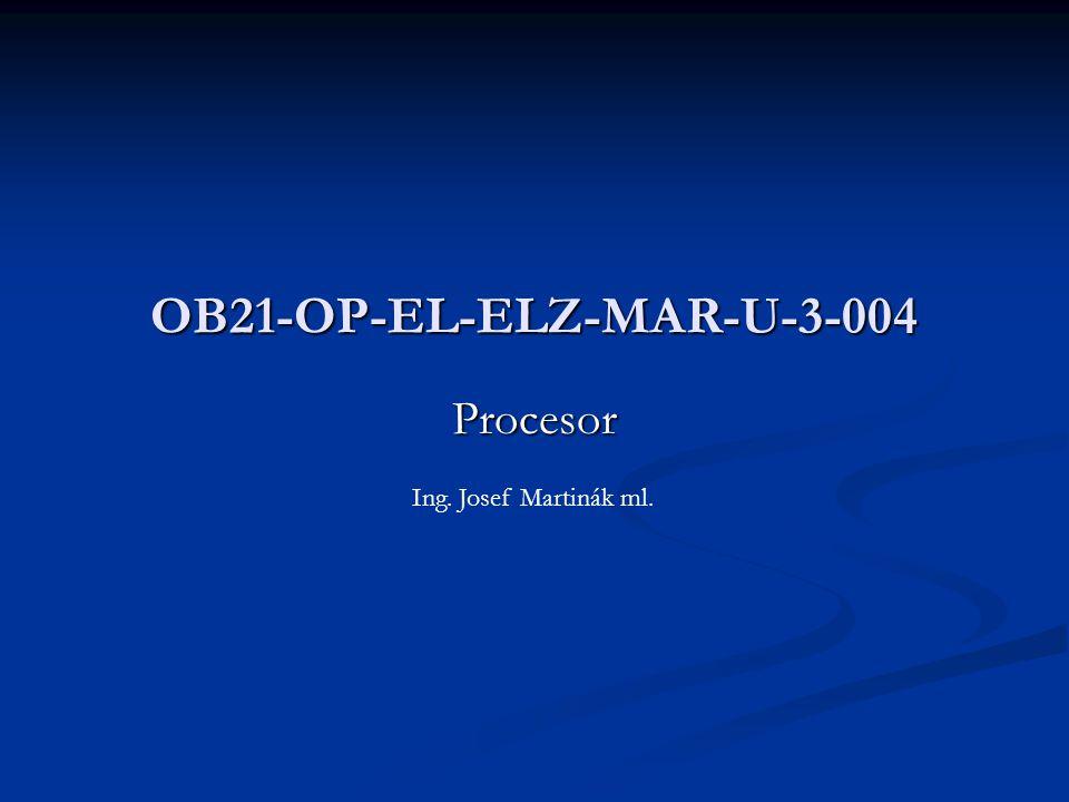 Procesor OB21-OP-EL-ELZ-MAR-U-3-004 Ing. Josef Martinák ml.