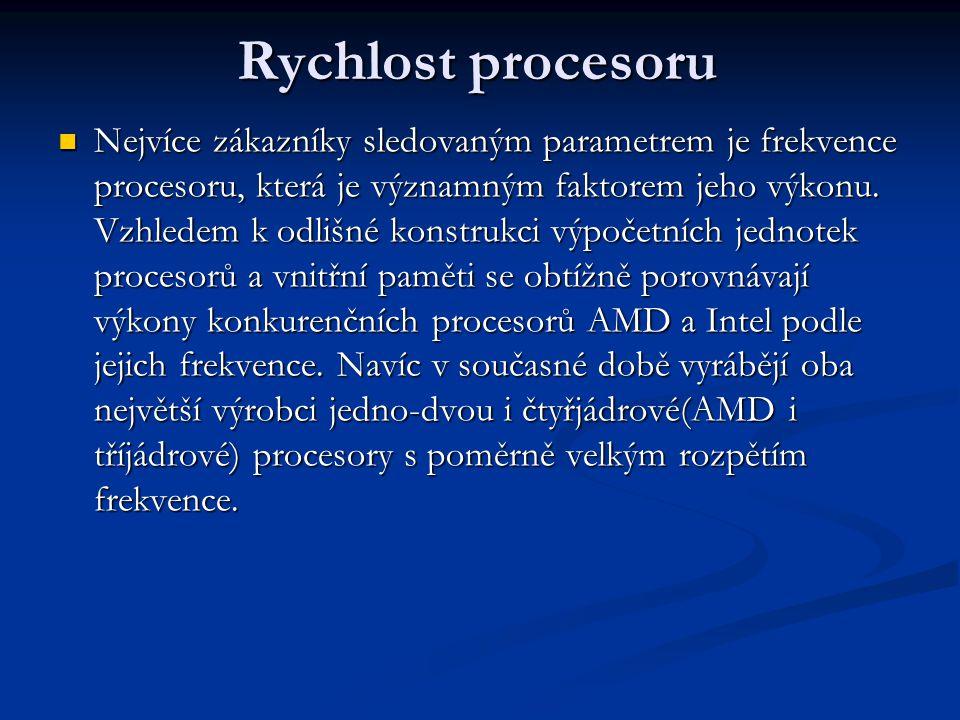 Rychlost procesoru Nejvíce zákazníky sledovaným parametrem je frekvence procesoru, která je významným faktorem jeho výkonu.