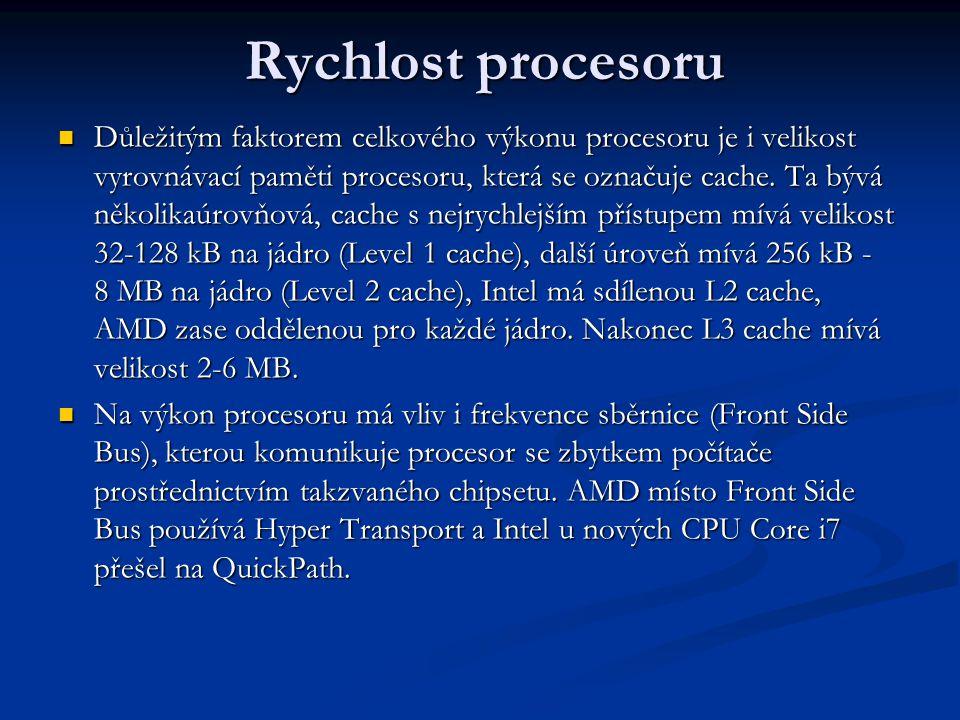 Rychlost procesoru Důležitým faktorem celkového výkonu procesoru je i velikost vyrovnávací paměti procesoru, která se označuje cache.
