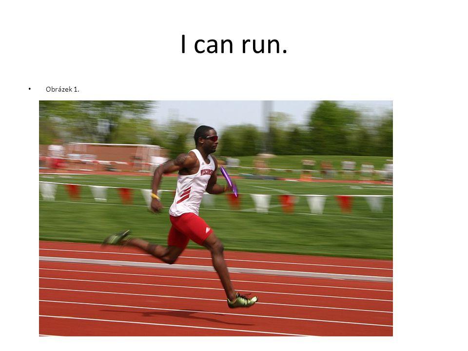 I can run. Obrázek 1.