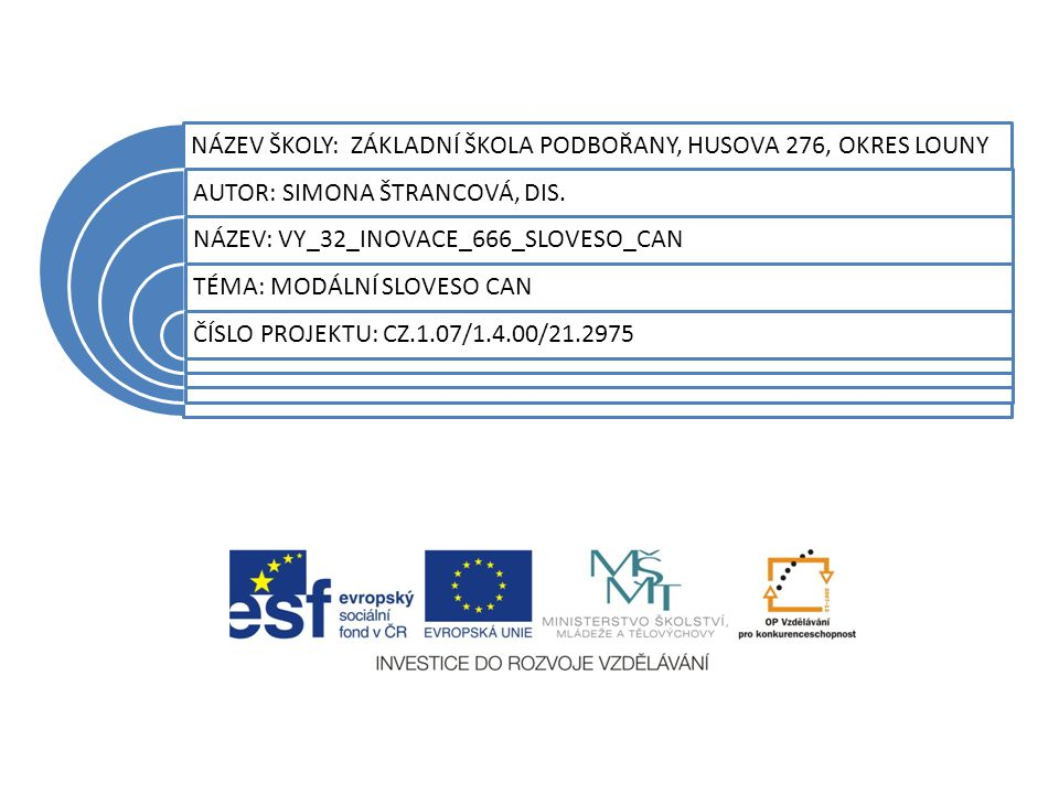 Anotace Materiál je určen pro práci žáků ZŠ 1.stupeň (5.