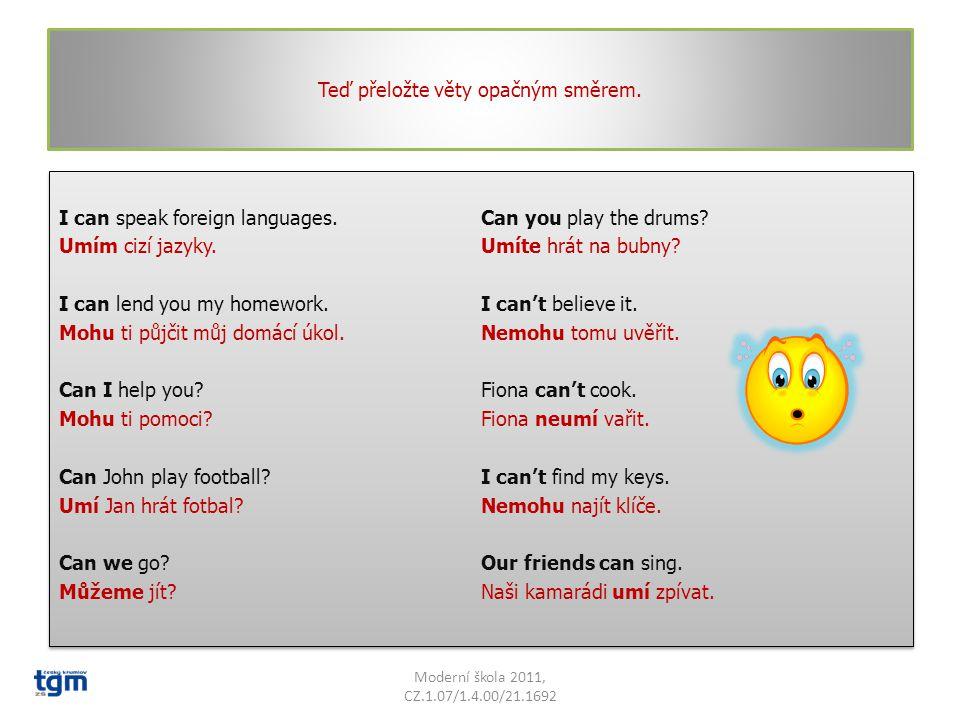 Zkuste si sami přeložit následující věty.