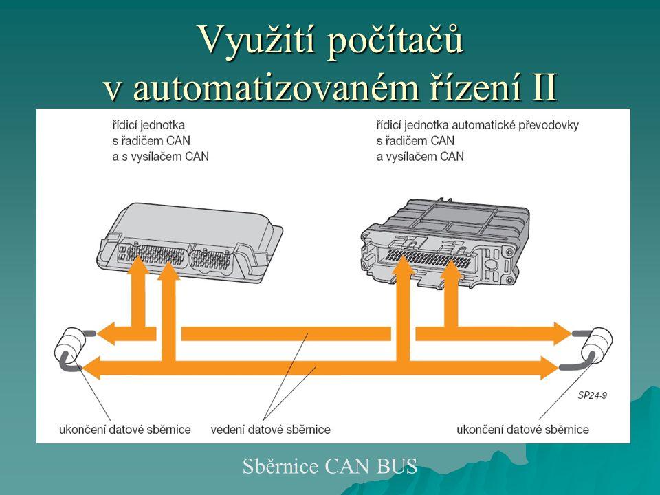 Využití počítačů v automatizovaném řízení II Sběrnice CAN BUS