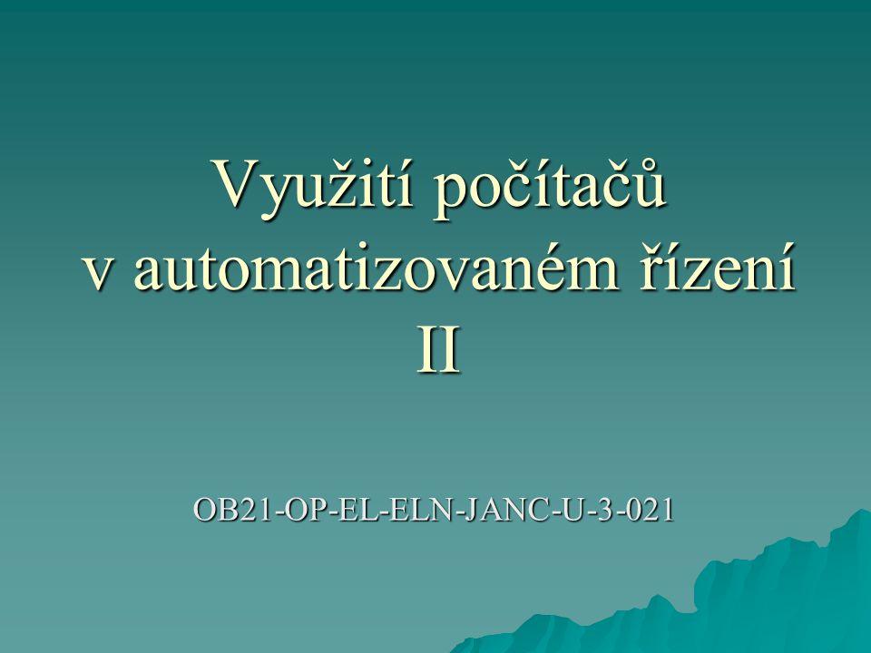 Využití počítačů v automatizovaném řízení II OB21-OP-EL-ELN-JANC-U-3-021