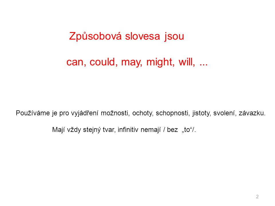 Způsobová slovesa jsou can, could, may, might, will,...