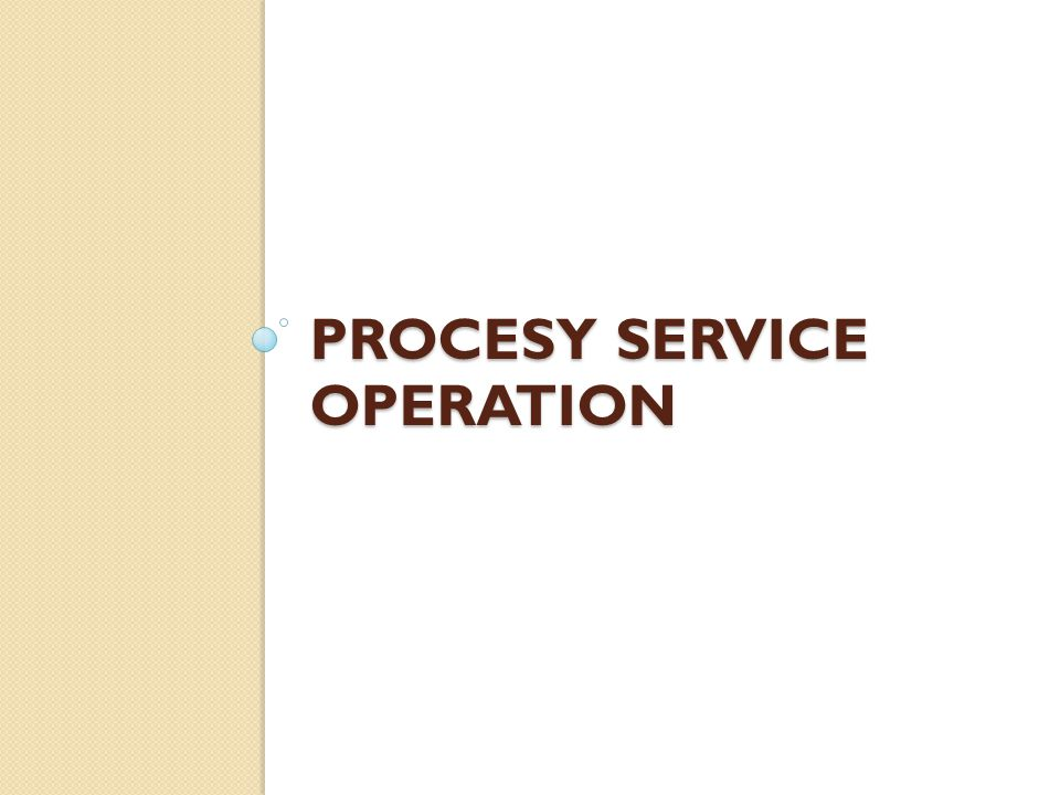 PROCESY SERVICE OPERATION