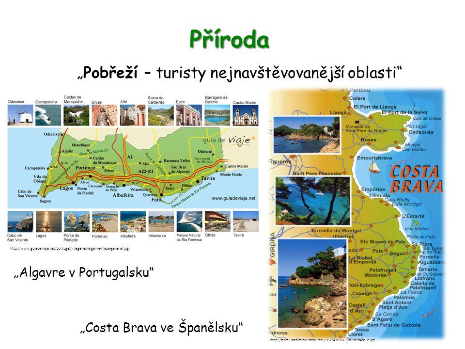 """Příroda """"Algavre v Portugalsku http://www.guiadeviaje.net/portugal/imagenes/algarve-mapa-general.jpg """"Pobřeží – turisty nejnavštěvovanější oblasti """"Costa Brava ve Španělsku http://farm3.staticflickr.com/2551/3673476722_3c67d1d4ca_o.jpg"""
