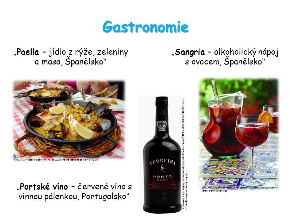 "Gastronomie ""Sangria – alkoholický nápoj s ovocem, Španělsko ""Paella – jídlo z rýže, zeleniny a masa, Španělsko http://www.tripzone.cz/content_img_cs/001/spanelska-specialita-paella-w-1498.jpg http://www.reticentbartender.com/wp-content/uploads/2013/06/500px- Korbel-brandy-sangria.jpg ""Portské víno – červené víno s vinnou pálenkou, Portugalsko http://www.dufryshopping.com/media/catalog/product/cache/1/image/9df78eab33525d08d6e5fb8d27136e95 /v/i/vinho-do-porto-ferreira-ruby.jpg"