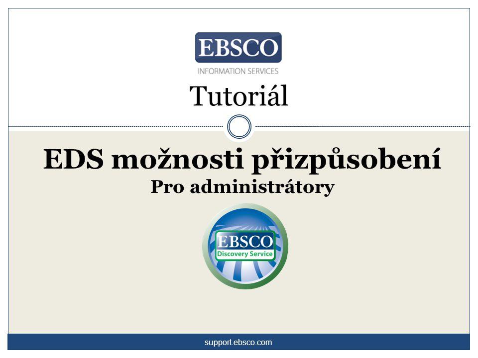 Vítejte v tutoriálu zaměřeném na možnosti přizpůsobení EBSCO Discovery Service (EDS) pro administrátory knihovny.