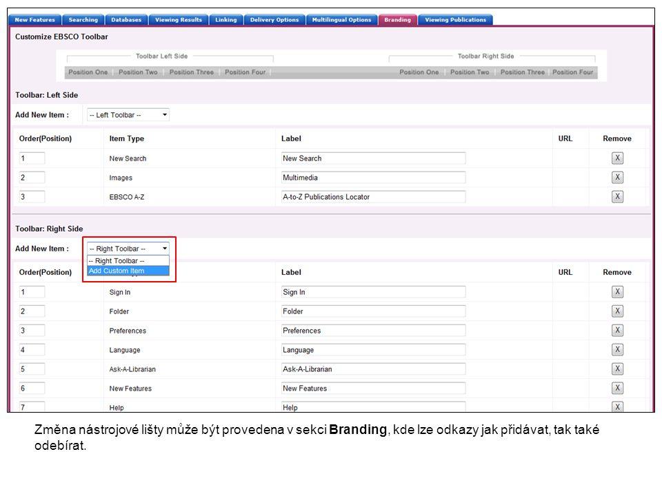 Změna nástrojové lišty může být provedena v sekci Branding, kde lze odkazy jak přidávat, tak také odebírat.