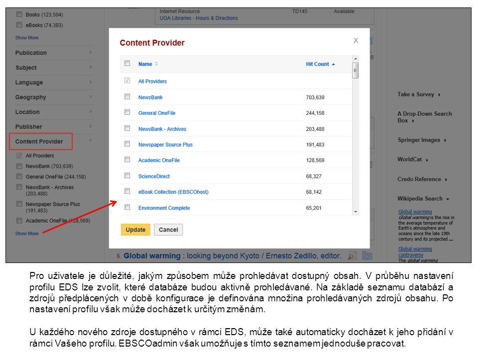 Pro změnu v seznamu zdrojů obsahu postačí zvolit sekci Databases.
