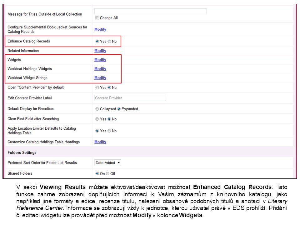 Pro přidání widgetů do EDS profilu je nutné nejprve vybrat, kde se konkrétní widget bude zobrazovat.