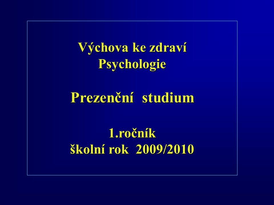 Výchova ke zdraví Psychologie Prezenční studium 1.ročník školní rok 2009/2010