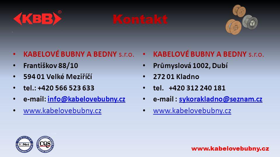 Kontakt www.kabelovebubny.cz KABELOVÉ BUBNY A BEDNY s.r.o.