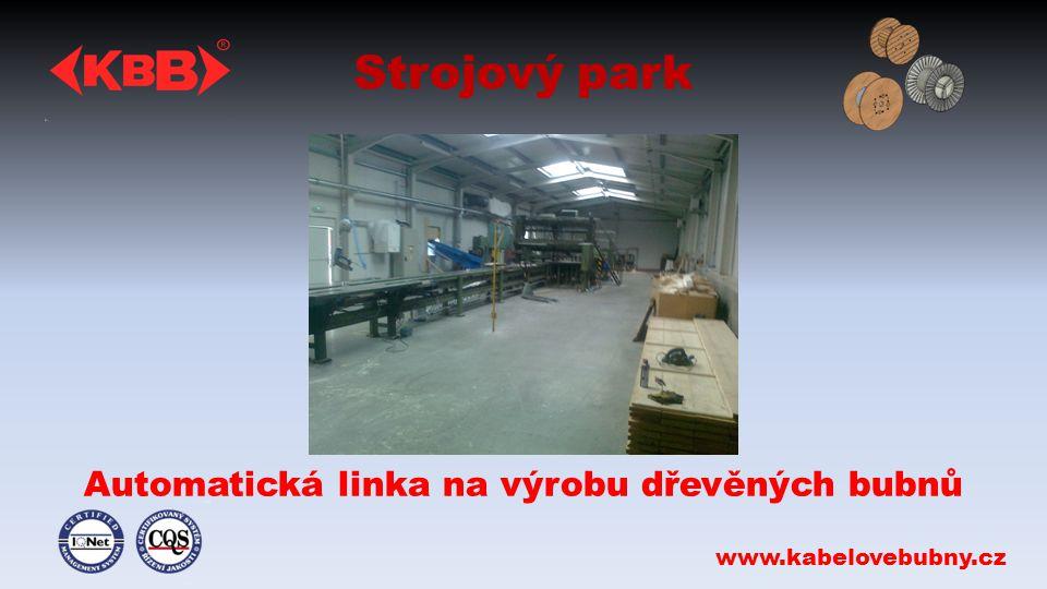 Strojový park Automatická linka na výrobu dřevěných bubnů www.kabelovebubny.cz
