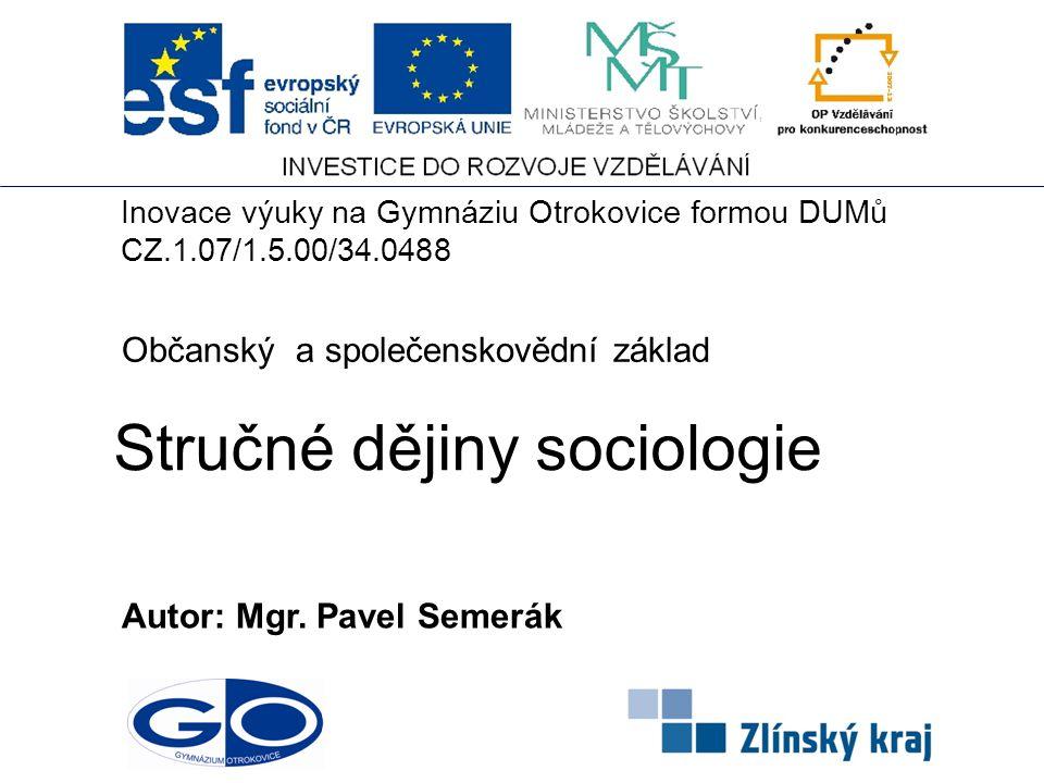2 Obsah Protosociologie August Comte Herbert Spencer Karel Marx Émile Durkheim Vilfredo Pareto, Max Weber Použité zdroje