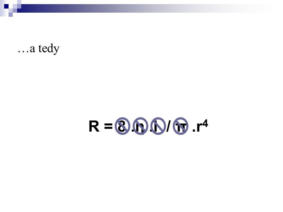 …a tedy R = 8.η.l / π.r 4