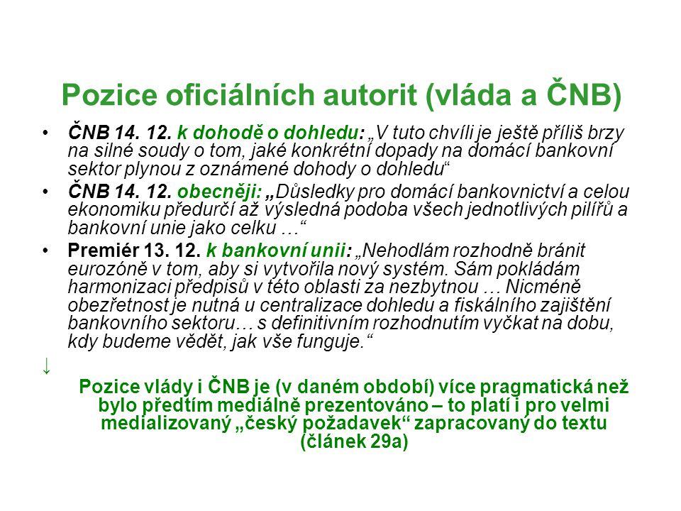 """Pozice oficiálních autorit (vláda a ČNB) ČNB 14. 12. k dohodě o dohledu: """"V tuto chvíli je ještě příliš brzy na silné soudy o tom, jaké konkrétní dopa"""