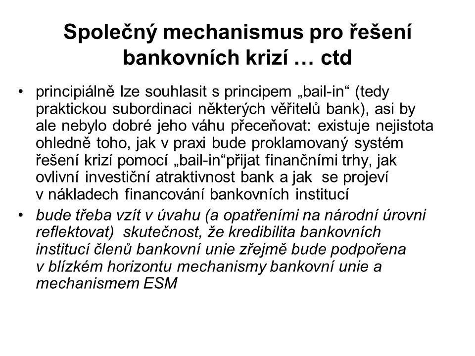 """Společný mechanismus pro řešení bankovních krizí … ctd principiálně lze souhlasit s principem """"bail-in"""" (tedy praktickou subordinaci některých věřitel"""