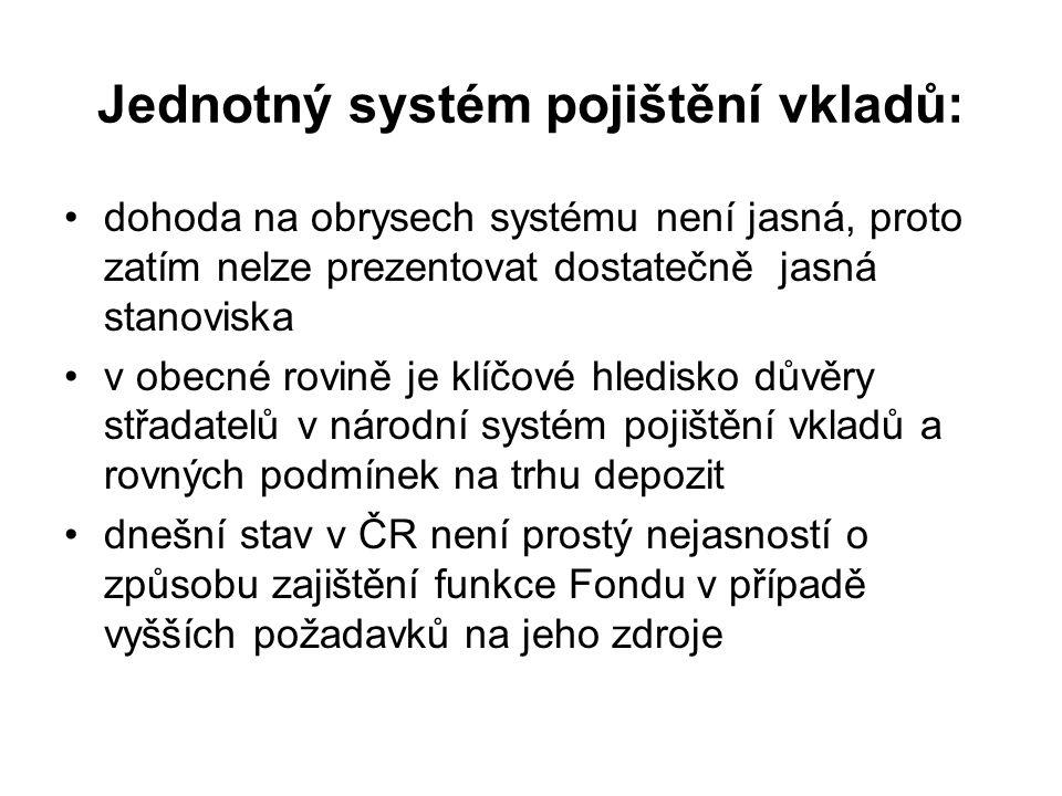 Jednotný systém pojištění vkladů: dohoda na obrysech systému není jasná, proto zatím nelze prezentovat dostatečně jasná stanoviska v obecné rovině je