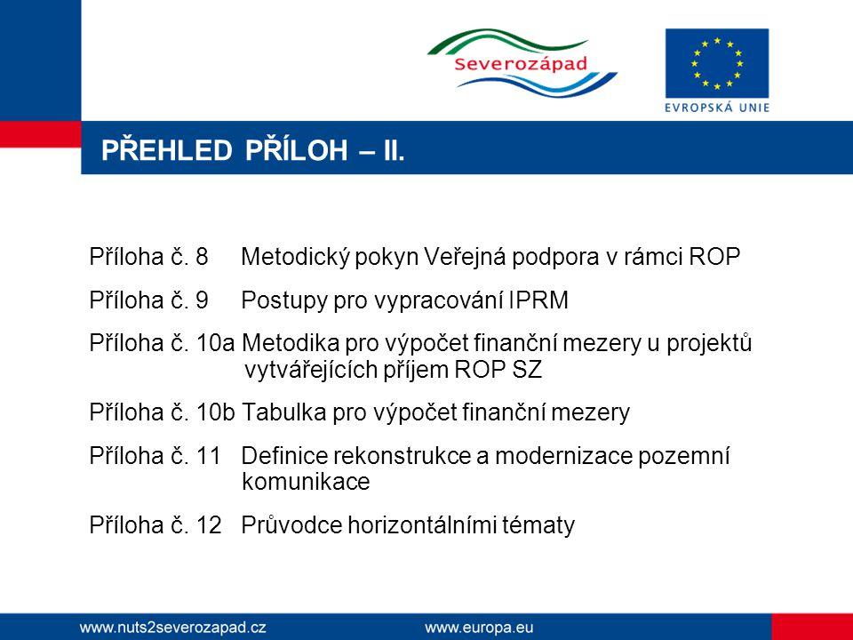 PŘEHLED PŘÍLOH – II. Příloha č. 8 Metodický pokyn Veřejná podpora v rámci ROP Příloha č.