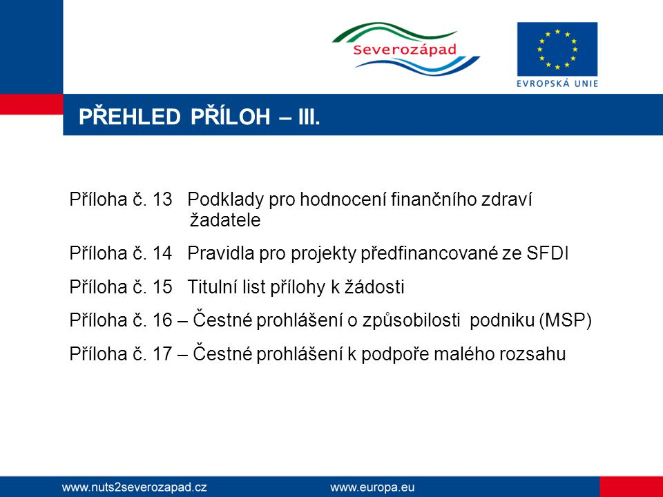 PŘEHLED PŘÍLOH – III. Příloha č. 13 Podklady pro hodnocení finančního zdraví žadatele Příloha č.