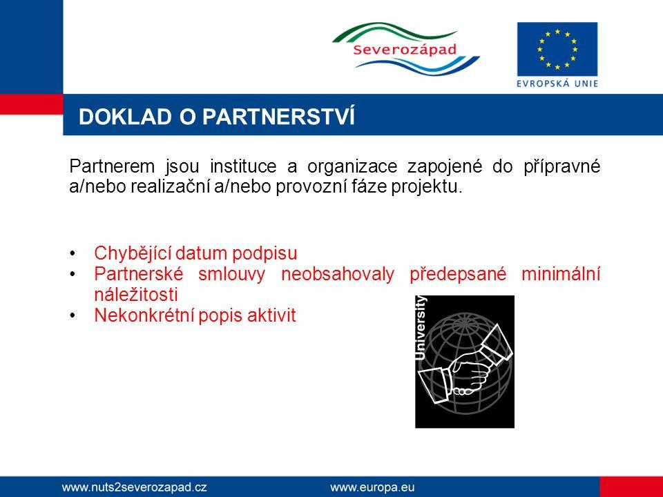 DOKLAD O PARTNERSTVÍ Partnerem jsou instituce a organizace zapojené do přípravné a/nebo realizační a/nebo provozní fáze projektu.
