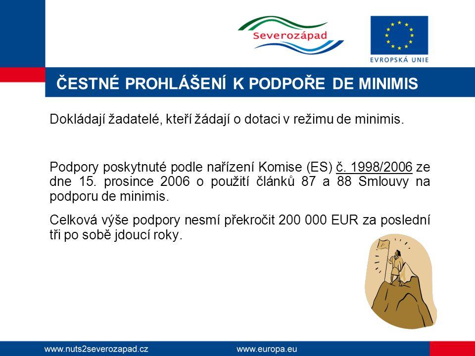 ČESTNÉ PROHLÁŠENÍ K PODPOŘE DE MINIMIS Dokládají žadatelé, kteří žádají o dotaci v režimu de minimis.