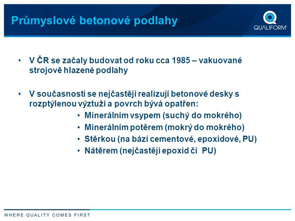 Průmyslové betonové podlahy V ČR se začaly budovat od roku cca 1985 – vakuované strojově hlazené podlahy V současnosti se nejčastěji realizují betonov