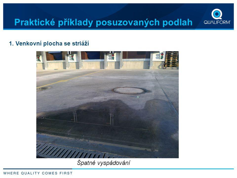 1. Venkovní plocha se striáží Praktické příklady posuzovaných podlah Špatné vyspádování