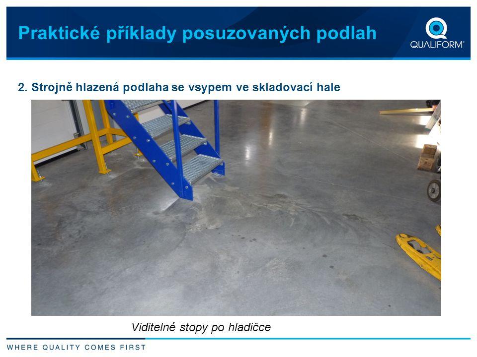 Praktické příklady posuzovaných podlah 2. Strojně hlazená podlaha se vsypem ve skladovací hale Viditelné stopy po hladičce