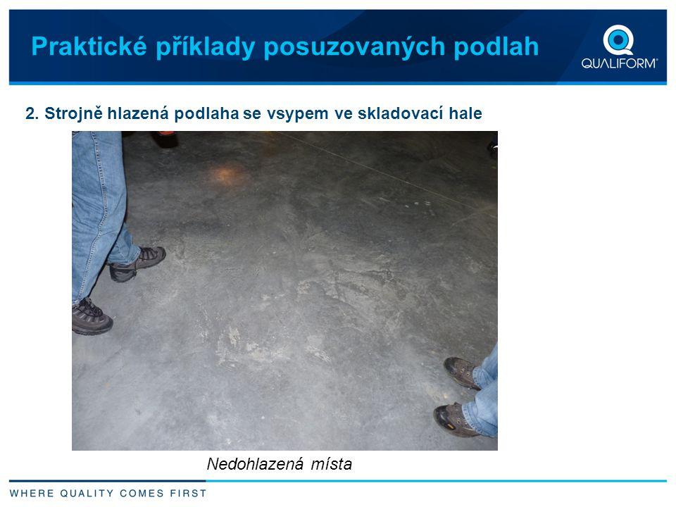 2. Strojně hlazená podlaha se vsypem ve skladovací hale Praktické příklady posuzovaných podlah Nedohlazená místa