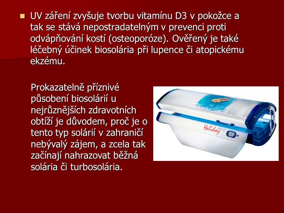 UV záření zvyšuje tvorbu vitamínu D3 v pokožce a tak se stává nepostradatelným v prevenci proti odvápňování kostí (osteoporóze). Ověřený je také léčeb