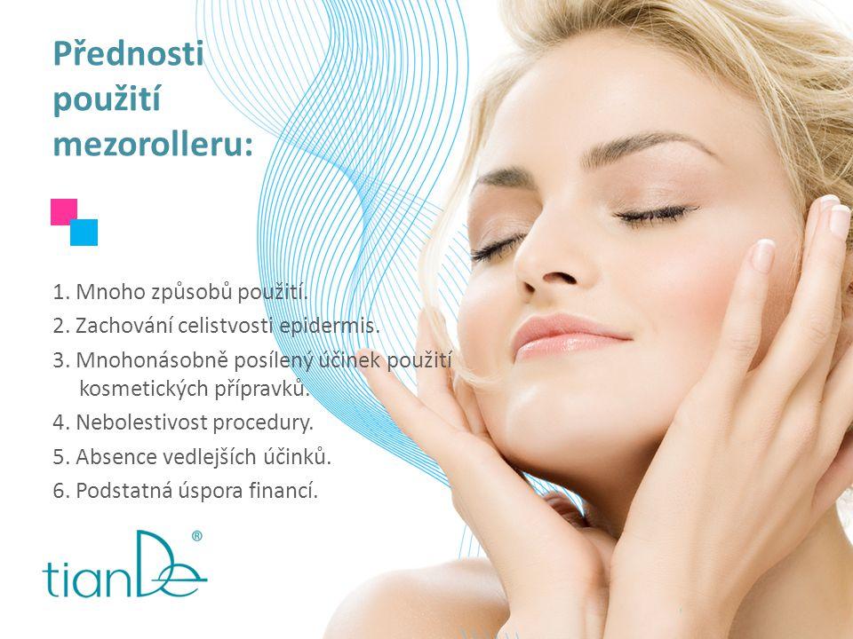 Přednosti použití mezorolleru: 1. Mnoho způsobů použití. 2. Zachování celistvosti epidermis. 3. Mnohonásobně posílený účinek použití kosmetických příp