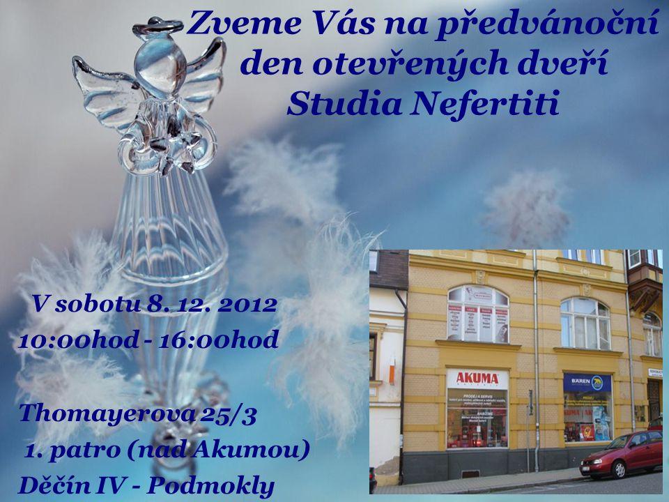 Zveme Vás na předvánoční den otevřených dveří Studia Nefertiti V sobotu 8.