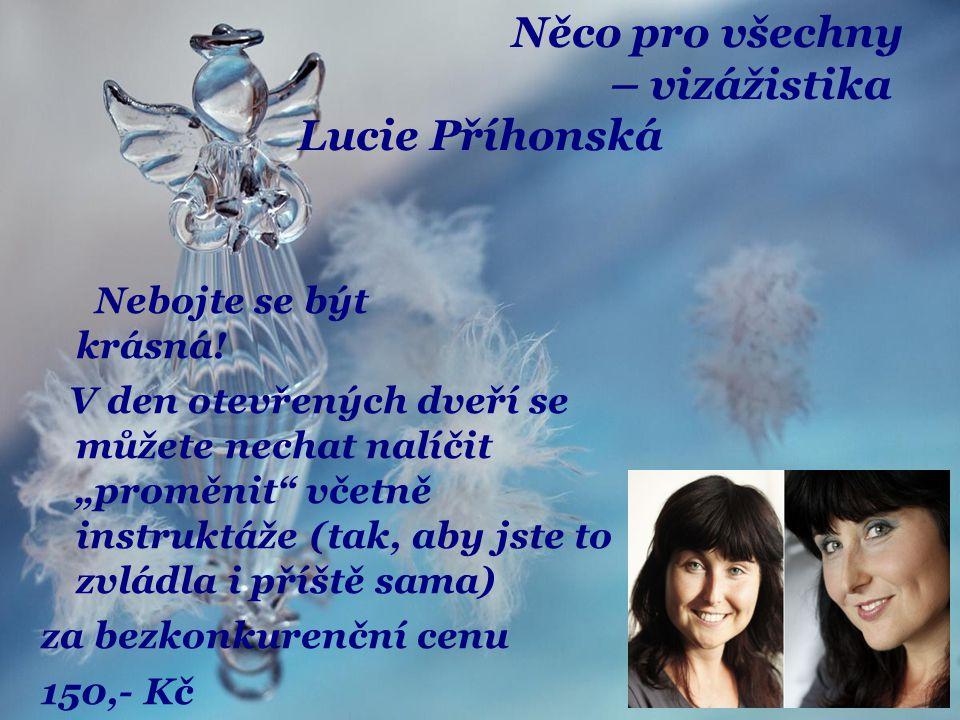 Něco pro všechny – vizážistika Lucie Příhonská Nebojte se být krásná.