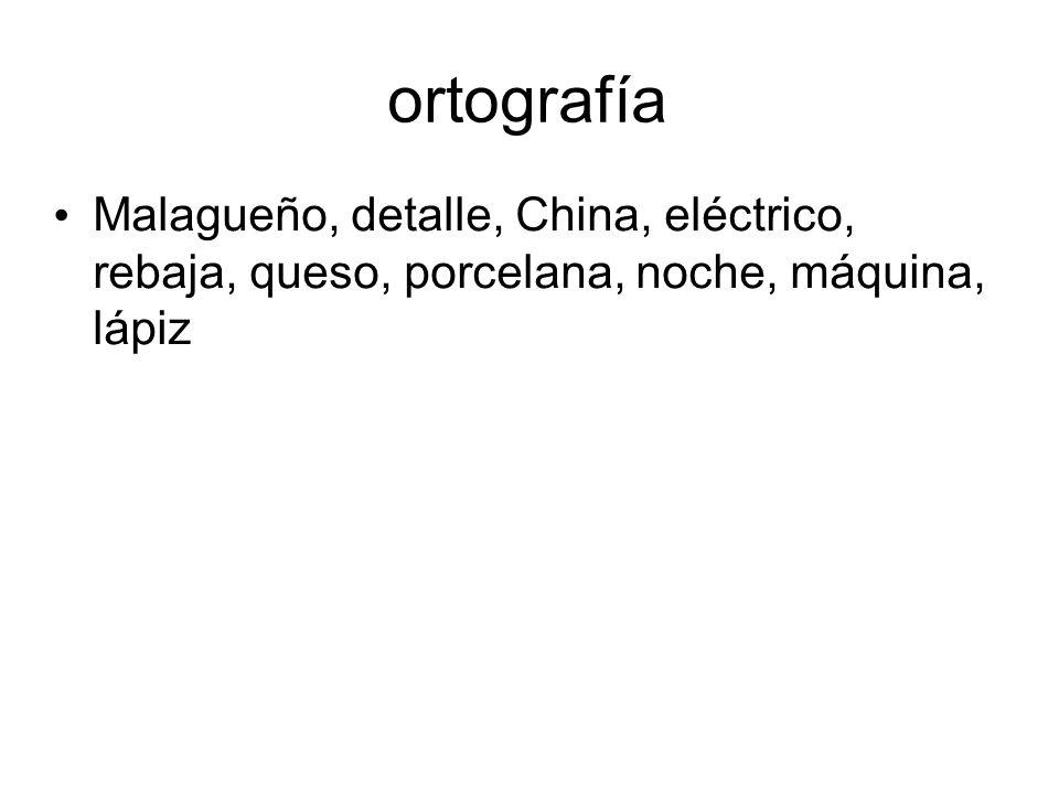 ortografía Malagueño, detalle, China, eléctrico, rebaja, queso, porcelana, noche, máquina, lápiz