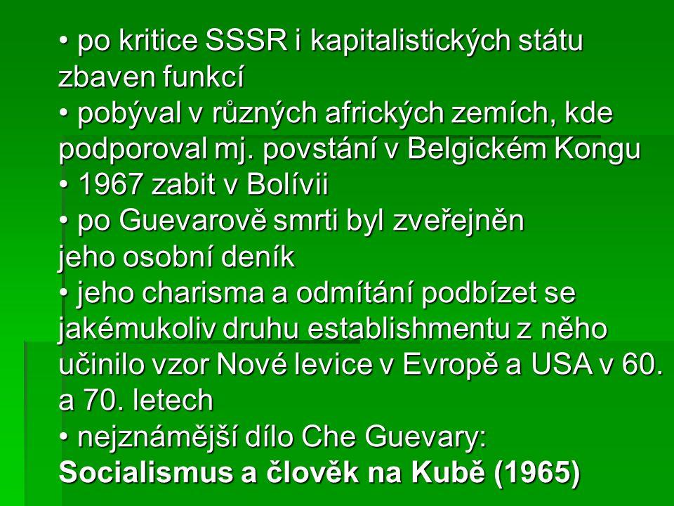 po kritice SSSR i kapitalistických státu zbaven funkcí po kritice SSSR i kapitalistických státu zbaven funkcí pobýval v různých afrických zemích, kde podporoval mj.